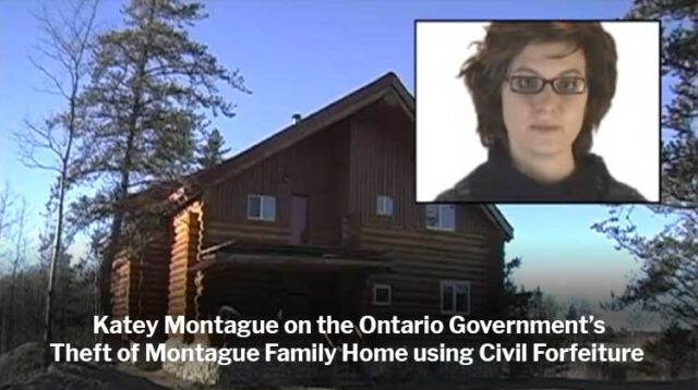 Katey Montague on Ontario Government Theft of Montague Family Home Using Civil Forfeiture