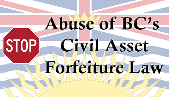 BCs-Civil-Asset-Forfeiture-Office-Proud-to-Steal-From-Mere-Citizens