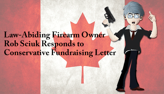 Law-Abiding-Firearm-Owner-Rob-Sciuk-Responds-to-Conservative-Fundraising-Letter