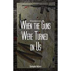 When the Guns Were Turned on Us (North American Empire Series Book 1)