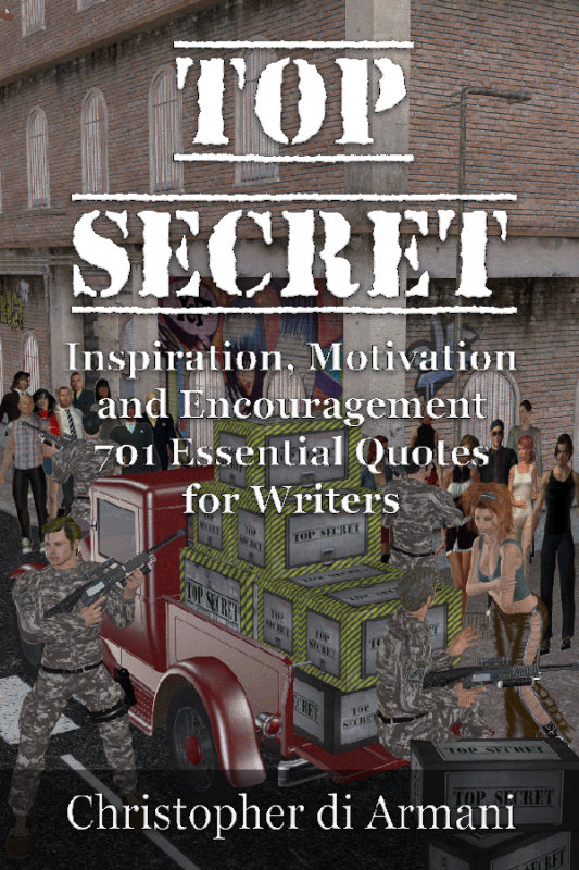 TOP SECRET – Inspiration, Motivation and Encouragement – 701 Essential Quotes for Writers