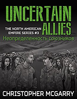 Uncertain Allies (North American Empire Series Book 3)