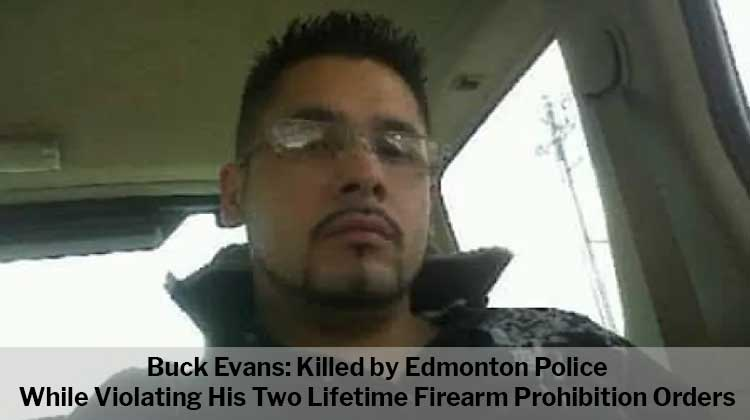 Buck Evans Firearm Prohibition Order Edmonton Police