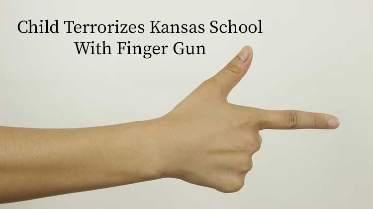 Child Terrorizes Kansas School With Finger Gun