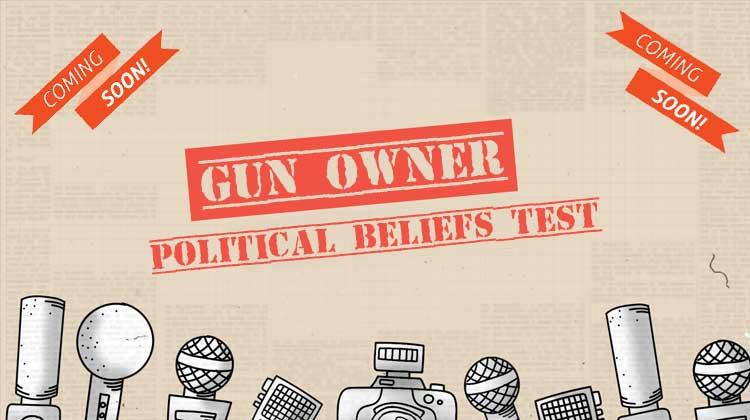 Gun Owner Political Beliefs Test Coming Soon