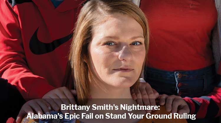 Brittany Smith's Nightmare: Alabama's Epic Fail on Stand Your Ground Ruling