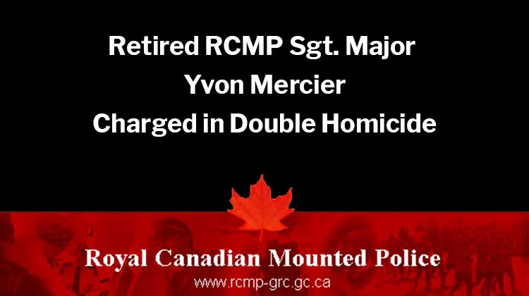 Retired RCMP Sgt. Major Yvon Mercier Double Homicide