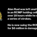 Alan Ruel Stroke in RCMP Drunk Tank