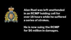 Alan Ruel Stroke in RCMP Drunk Tank