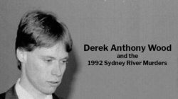 Derek Anthony Wood and the Sydney River McDonald's Murders