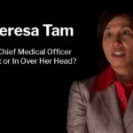 Is Dr. Theresa Tam Incompetent or In Over Her Head?