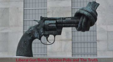 Liberal Gun Bans, Opinion Polls and The Truth