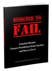 Designed to Fail: Canada's Firearm Prohibition Order System
