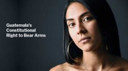 Guatemala's Constitutional Right to Bear Arms