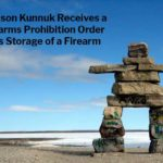 Jason Kunnuk: 3-Year Firearms Prohibition Order for Careless Storage of a Firearm