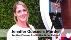 Jennifer Quesnel Murder: Another Firearm Prohibition Order Failure?