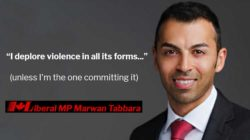 Liberal MP Marwan Tabbara Charged With Assault, Break and Enter
