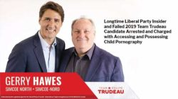 Longtime Liberal Party Insider and Failed 2019 Team Trudeau Candidate Arrested and Charged with Accessing and Possessing Child Pornography