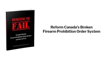 Reform Canada's Broken Firearm Prohibition Order System