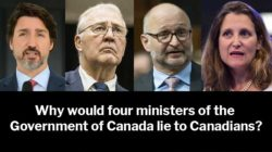 Why would four ministers of the Government of Canada lie to us?