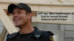 OPP Sergeant Mike Dolderman's Trial for Sexual Assault Delayed Until October