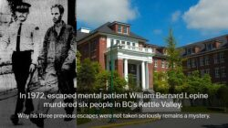 Escaped Mental Patient William Bernard Lepine Murderes Six in BC's Kettle Valley in 1972