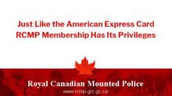 RCMP Membership Has Its Privileges