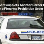 RCMP Screwup Sets Another Career Criminal With Firearms Prohibition Order Free