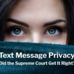 Text Message Privacy: Did the Supreme Court Get It Right?