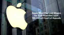 Apple Must Pay Lost Wages for Exit Searches Says Appeals Court