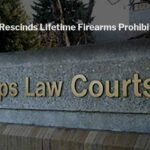BC Judge Rescinds Lifetime Firearms Prohibition Order