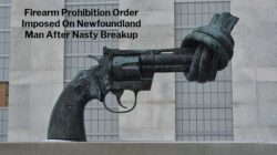Firearm Prohibition Order Imposed on Newfoundland Man After Nasty Breakup
