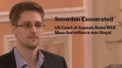 Snowden Exonerated US Court of Appeals Rules NSA Mass Surveillance was Illegal