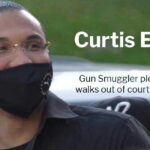 Curtis Elliott: Gun Smuggler Pleads Guilty, Walks Out of Court a Free Man
