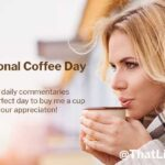 International Coffee Day: Care to buy me a cup today?