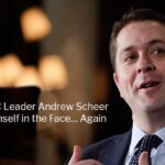 Andrew Scheer Shoots Himself in the Face… Again