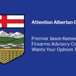 Albertans: Jason Kenney's Firearms Advisory Committee Wants Your Opinion