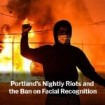 Portland's Nightly Riots and the Ban on Facial Recognition