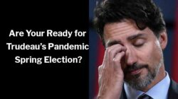 Are Your Ready for Justin Trudeau's Pandemic Spring Election?