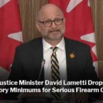 David Lametti Drops Mandatory Minimums for Serious Firearm Offences