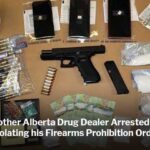 Another Alberta Drug Dealer Arrested for Violating Firearms Prohibition Order