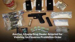 Another Alberta Drug Dealer Arrested for Violating Firearms Prohibition Order