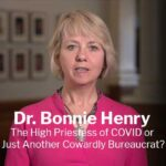 Dr. Bonnie Henry: High Priestess of COVID or Just Another Cowardly Bureaucrat?