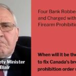 Public Safety Minister Bill Blair: Four Bank Robbers Arrested, Charged with Violating Firearm Prohibition Orders