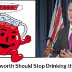 Mike Farnworth Should Stop Drinking the KoolAid