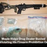 Maple Ridge Drug Dealer Busted for Violating His Firearm Prohibition Order