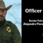 Officer Down: Border Patrol Agent Alejandro Flores-Bañuelos