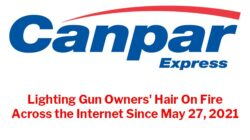 CanPar Express: Lighting Gun Owners Hair On Fire Since May 27, 2021