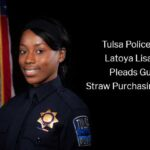 Tulsa Police Officer Latoya Lisa Dythe Pleads Guilt to Straw Purchasing Firearms