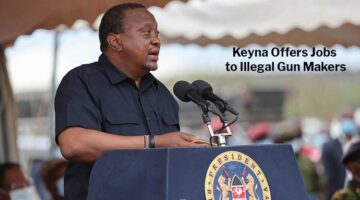 Kenya Offers Illegal Gun Manufactures Honest Jobs in New Weapons Facility